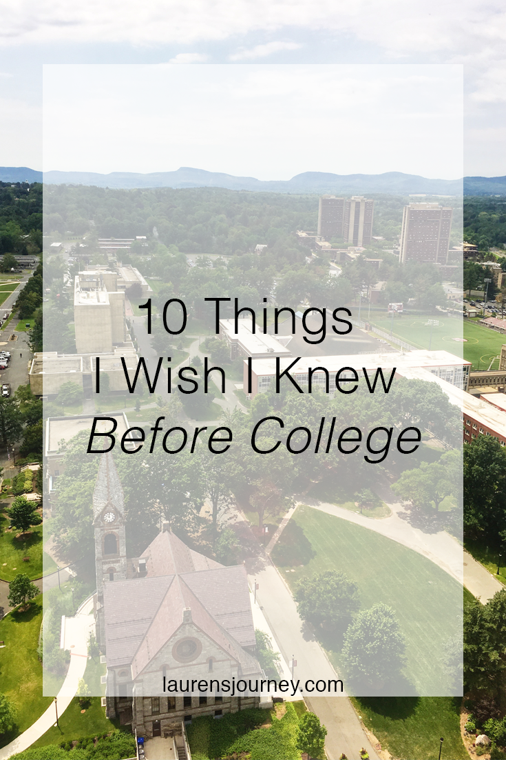 10 Things I Wish I Knew Before College // http://laurensjourney.com